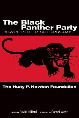 The Black Panther Party By Huey P. Newton Foundation/ Hilliard, David (EDT)/ West, Cornel (FRW)